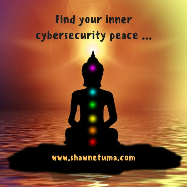 Find your inner cybersecurity peace ...